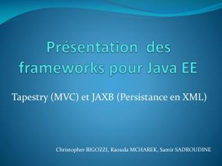 Pr sentation  des frameworks pour Java EE