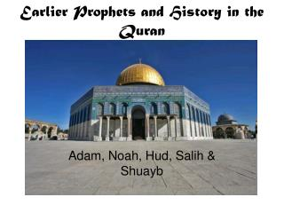 Earlier Prophets and History in the Quran