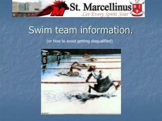 Swim team information.
