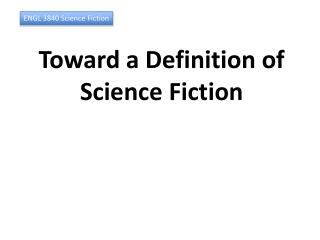 ENGL 3840 Science Fiction