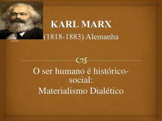 KARL MARX  1818-1883 Alemanha
