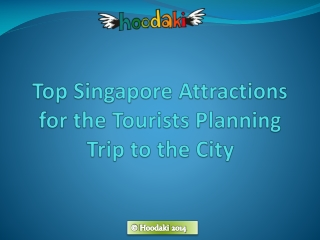 Top Singapore Attractions for the Tourists Planning Trip