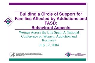 building a circle of support for families affected by addictions and fasd:  behavioral aspects