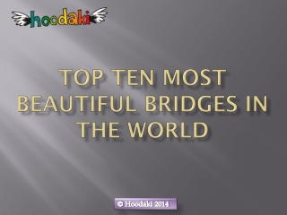 Top Ten Most Beautiful Bridges in the World