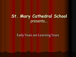 St. Mary Cathedral School presents