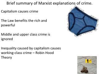 Brief summary of Marxist explanations of crime.