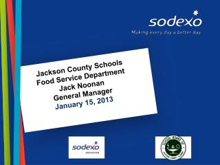 Jackson County Schools  Food Service Department Jack Noonan General Manager January 15, 2013