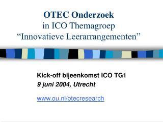 OTEC Onderzoek in ICO Themagroep  Innovatieve Leerarrangementen