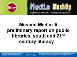 Mashed Media: A preliminary report on public libraries, youth and 21st century literacy