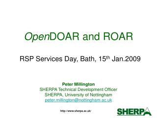 OpenDOAR and ROAR   RSP Services Day, Bath, 15th Jan.2009