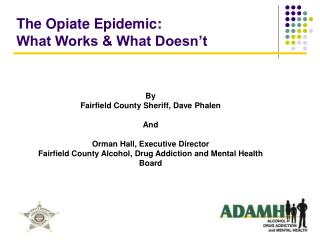the opiate epidemic:  what works  what doesn t