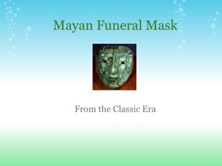 Mayan Funeral Mask