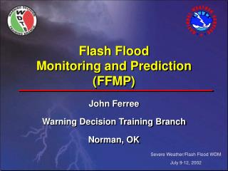 Flash Flood Monitoring and Prediction FFMP