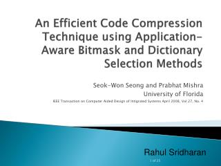 An Efficient Code Compression Technique using Application-Aware Bitmask and Dictionary Selection Methods