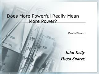 Does More Powerful Really Mean More Power