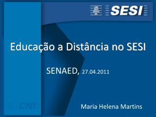 Educa  o a Dist ncia no SESI  SENAED, 27.04.2011