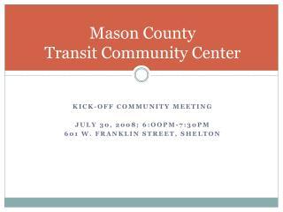 Mason County  Transit Community Center
