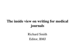 The inside view on writing for medical journals