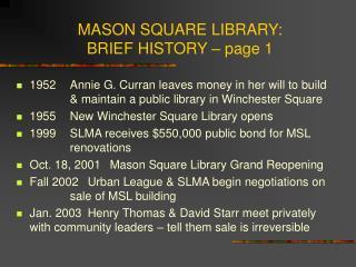 MASON SQUARE LIBRARY:    BRIEF HISTORY   page 1