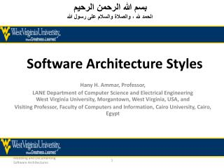 Hany H. Ammar, Professor, LANE Department of Computer Science and Electrical Engineering West Virginia University, Morga