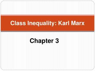 Class Inequality: Karl Marx