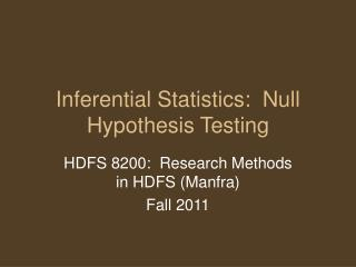 Inferential Statistics:  Null Hypothesis Testing