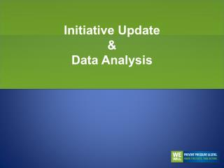 Initiative Update   Data Analysis
