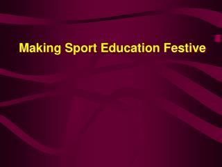 Making Sport Education Festive