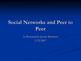Social Networks and Peer to Peer