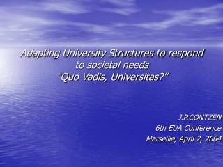adapting university structures to respond to societal needs  quo vadis, universitas