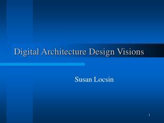 Digital Architecture Design Visions