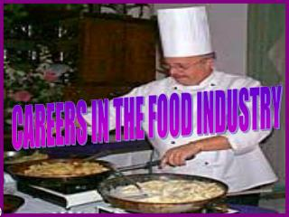 CAREERS IN THE FOOD INDUSTRY