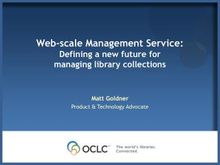 Web-scale Management Service: Defining a new future for  managing library collections