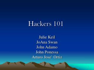Hackers 101