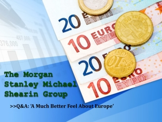 The Morgan Stanley Michael Shearin Group: Q