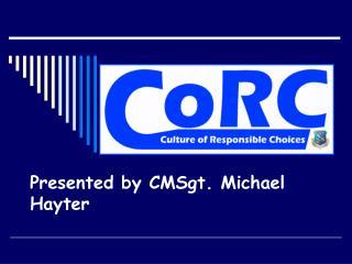 Presented by CMSgt. Michael Hayter