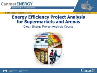energy efficiency project analysis for supermarkets and arenas  clean energy project analysis course