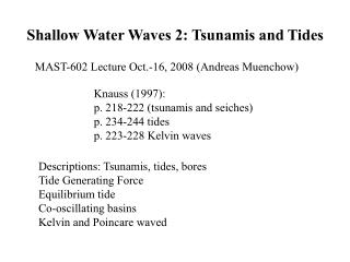 Shallow Water Waves 2: Tsunamis and Tides