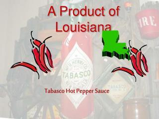A Product of Louisiana