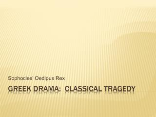 Greek Drama:  Classical tragedy
