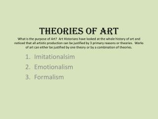Theories of Art What is the purpose of Art  Art Historians have looked at the whole history of art and noticed that all