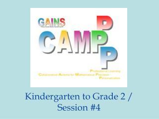 Kindergarten to Grade 2
