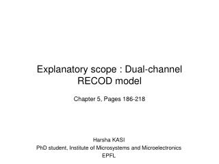 Explanatory scope : Dual-channel RECOD model