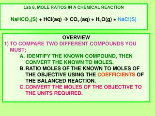 Lab 8, MOLE RATIOS IN A CHEMICAL REACTION   NaHCO3S  HClaq  CO2 aq  H2Og  NaClS