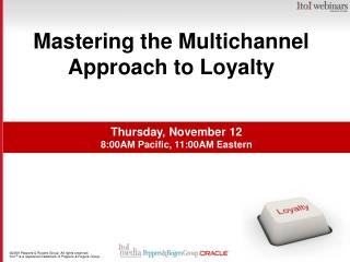 Mastering the Multichannel Approach to Loyalty