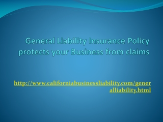 General Liability Insurance Policy protects your Business