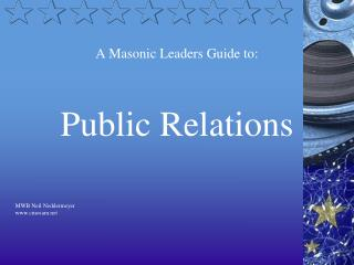 A Masonic Leaders Guide to:   Public Relations