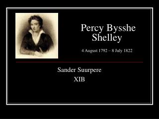 Percy Bysshe Shelley  4 August 1792   8 July 1822