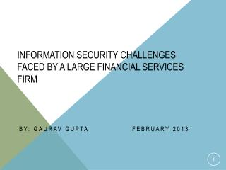 Information security Challenges faced by a large financial services firm