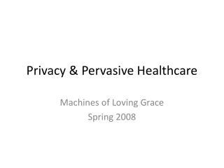 Privacy  Pervasive Healthcare